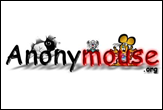 Anonymouse - Many mice surf the web under the illusion that their actions are private and anonymous.