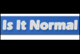 Is It Normal? - Ever ask yourself whether something in your life is normal or not?  Well now you can find out.