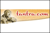 Tantra - The people who know it, and practice the techniques, consider Tantric sex a vehicle to higher consciousness.