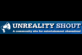 Unreality Shout - A community site for the entertainment obsessed!